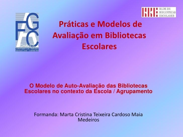 Práticas e Modelos de Avaliação em Bibliotecas Escolares<br />O Modelo de Auto-Avaliação das Bibliotecas Escolares no cont...