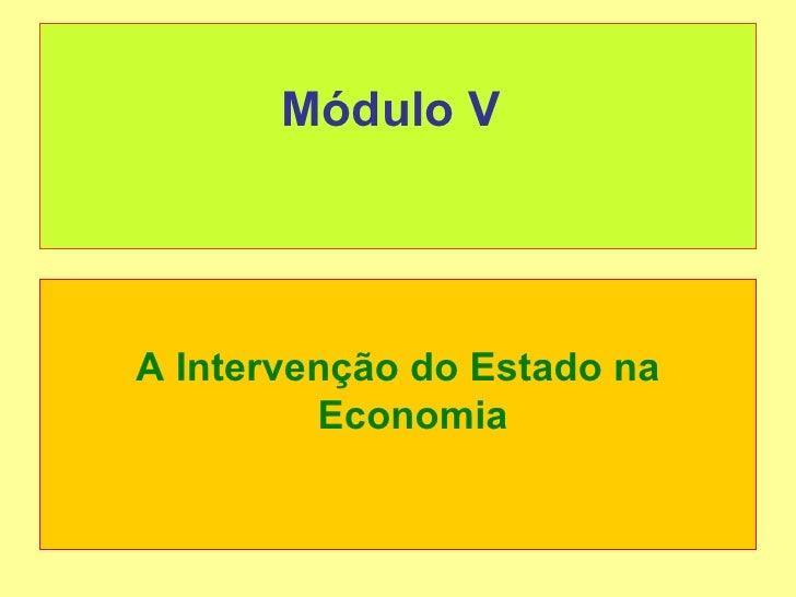 Módulo VA Intervenção do Estado na         Economia