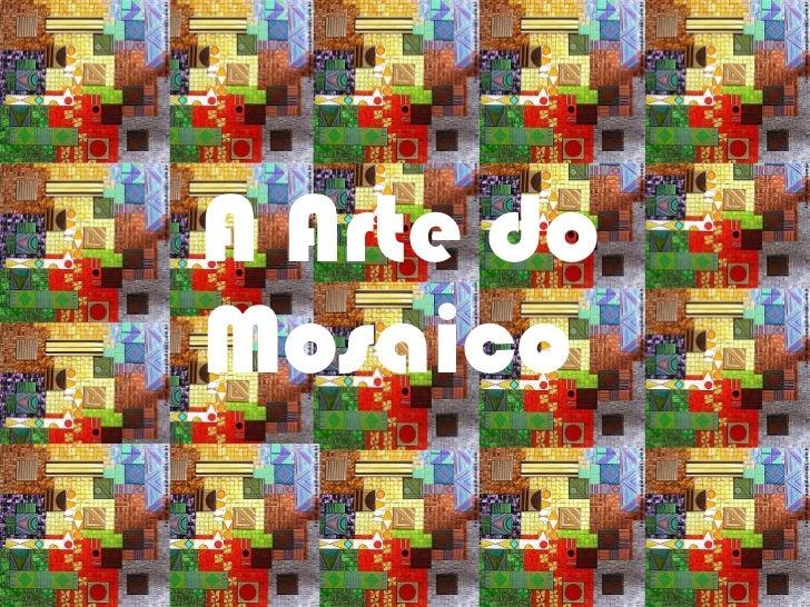 A Arte do Mosaico