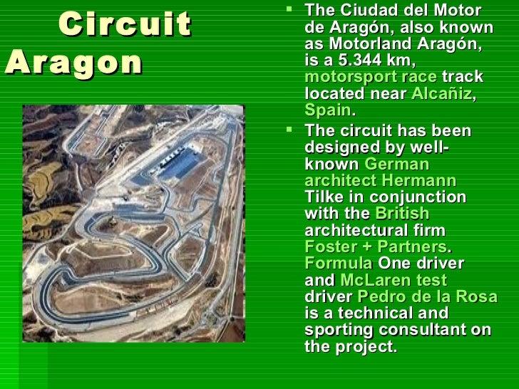 Circuit     Circuit Ricardo Tormo,             also known as CircuitValencia     de Valencia and             officially n...