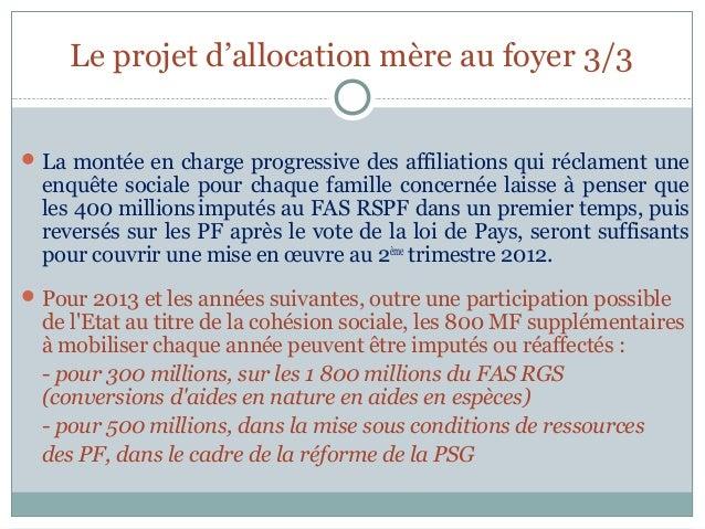 Le projet d'allocation mère au foyer 3/3 La montée en charge progressive des affiliations qui réclament une  enquête soci...