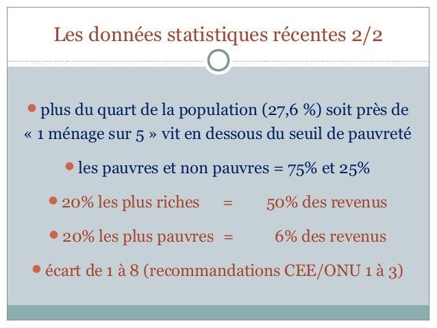 Les données statistiques récentes 2/2plus du quart de la population (27,6 %) soit près de« 1 ménage sur 5 » vit en dessou...