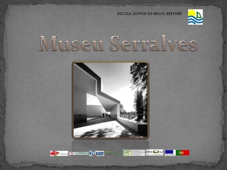 ESCOLA SOPHIA DE MELLO BREYNER<br />Museu Serralves<br />