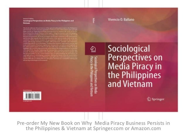 Pre-order My New Book on Why Media Piracy Business Persists in the Philippines & Vietnam at Springer.com or Amazon.com