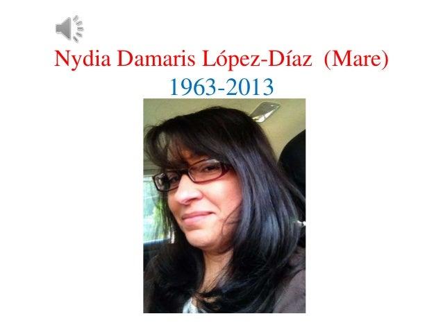 Nydia Damaris López-Díaz (Mare) 1963-2013