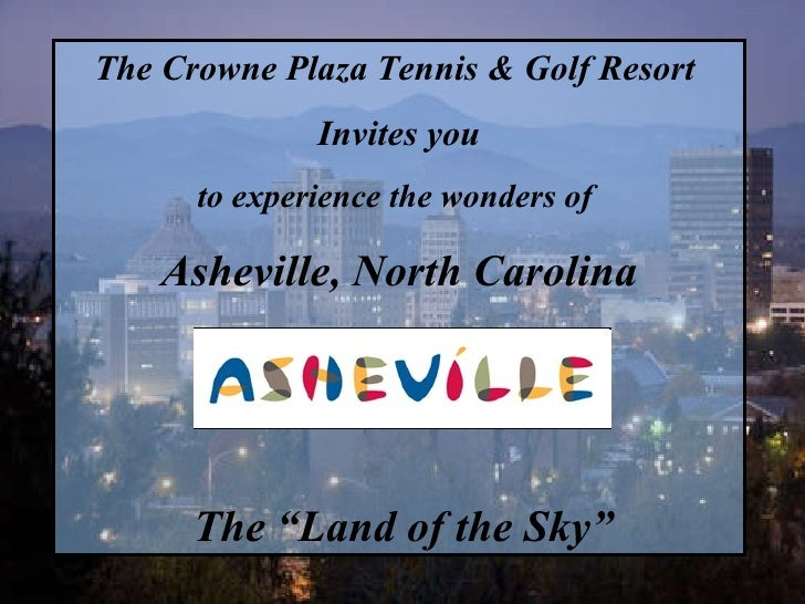 """The Crowne Plaza Tennis & Golf Resort   Invites you to experience the wonders of  Asheville, North Carolina The """"Land of t..."""