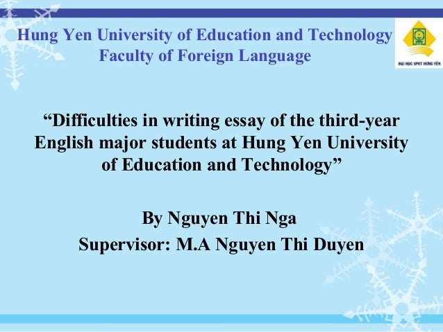 "powerpoint of graduation thesis of english major hung yen university of education and technology faculty of foreign language ""difficulties in writing essay"