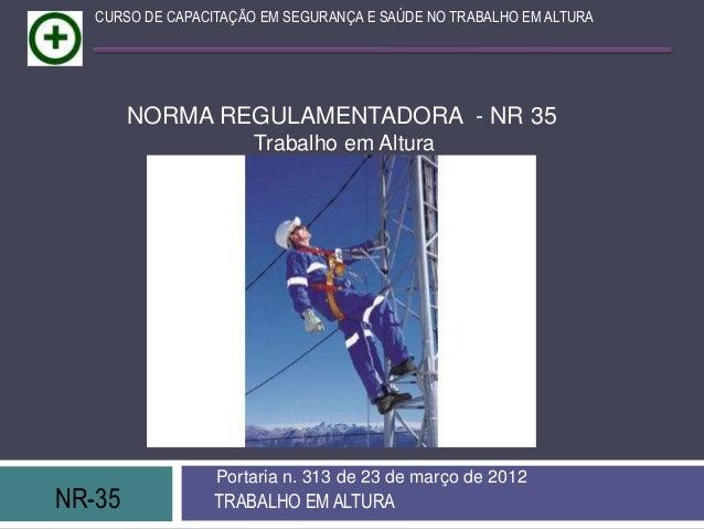 3587b44232c09 CURSO DE CAPACITAÇÃO EM SEGURANÇA E SAÚDE NO TRABALHO EM ALTURA NORMA  REGULAMENTADORA - NR 35 ...