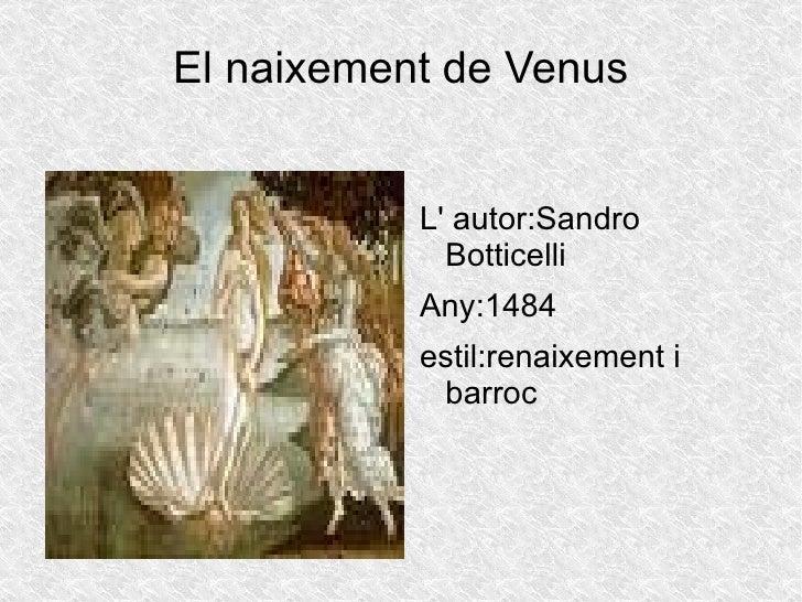 El naixement de Venus <ul><li>L' autor:Sandro Botticelli