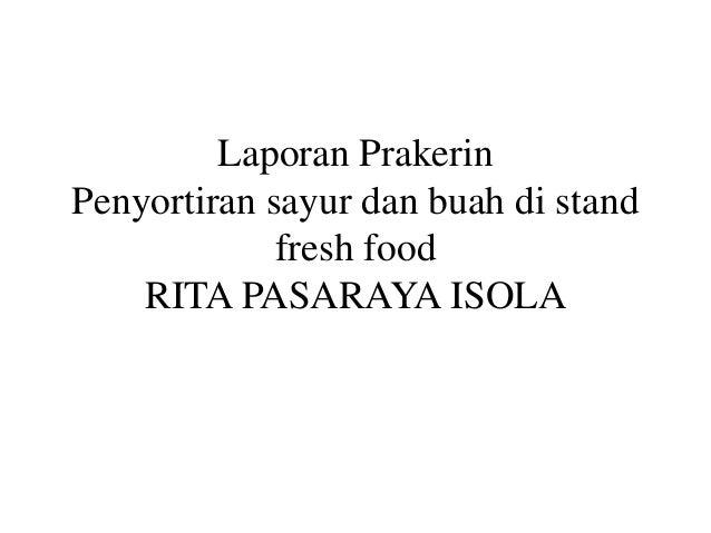 Laporan Prakerin Penyortiran sayur dan buah di stand fresh food RITA PASARAYA ISOLA