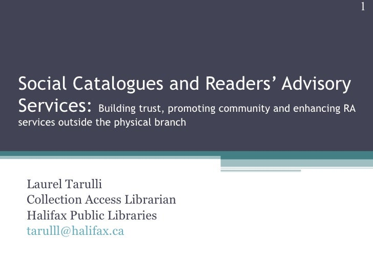 Social Catalogues and Readers' Advisory Services:  Building trust, promoting community and enhancing RA services outside t...