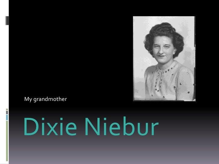 My grandmother<br />Dixie Niebur<br />
