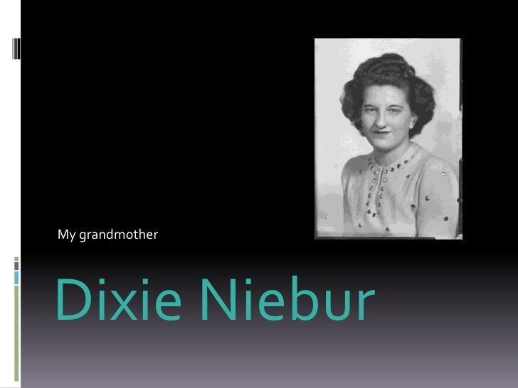 My grandmother<br />Dixie Niebur<br />