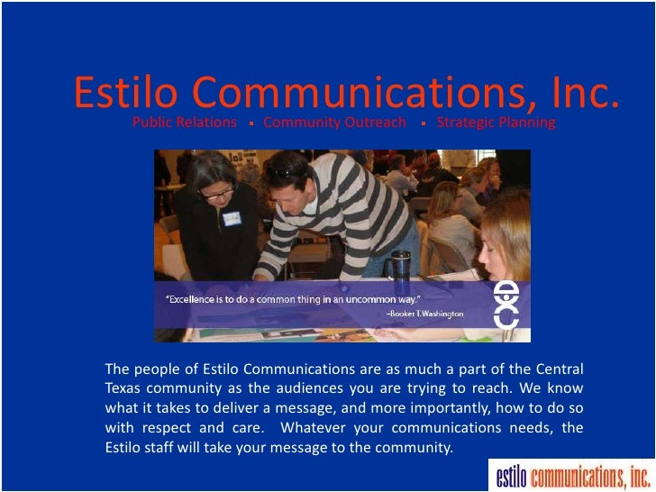 Estilo Communications, Inc.     Public Relations   Community Outreach       Strategic Planning The people of Estilo Commun...