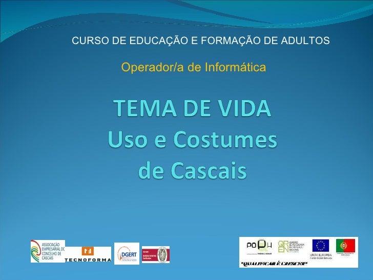 CURSO DE EDUCAÇÃO E FORMAÇÃO DE ADULTOS Operador/a de Informática