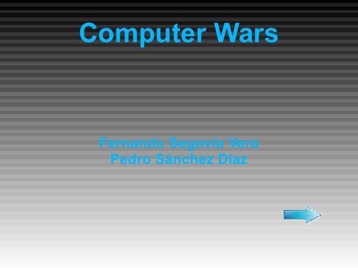 Computer Wars Fernando Segovia Vera Pedro Sánchez Díaz
