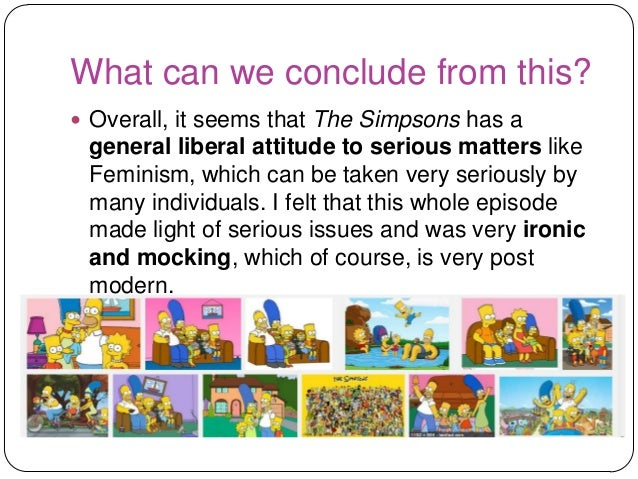 a discussion of the audience of the simpsons I enjoyed this essay because it not only described the simpsons, but it described the show like the simpsons benlow obviously has a sense of humor to connect a sitcom with the faults of society.
