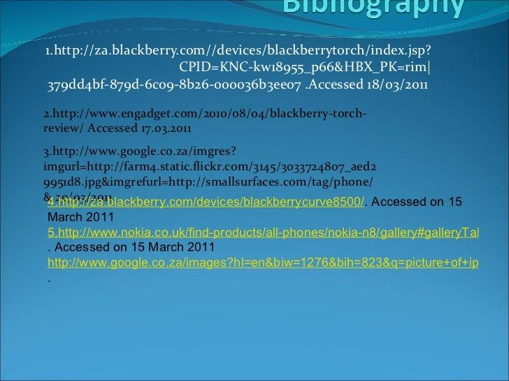 1.http://za.blackberry.com//devices/blackberrytorch/index.jsp?CPID=KNC-kw18955_p66&HBX_PK=rim|379dd4bf-879d-6c09-8b26-0000...