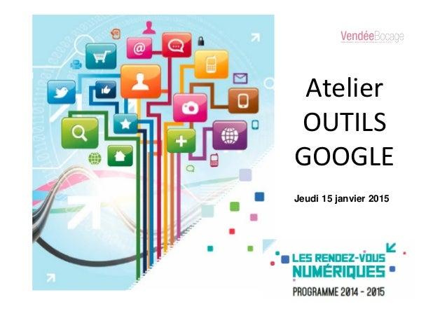 Atelier OUTILS GOOGLE Jeudi 15 janvier 2015