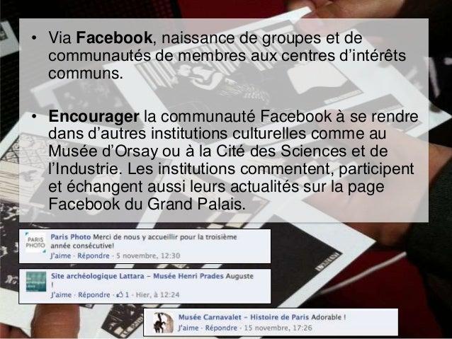 • Tumblr. Grâce à un hashtag #Grand Palais, la publication de l'un peut se retrouver sur le Twitter, le Facebook ou le Tum...