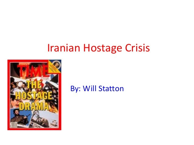 Iranian Hostage CrisisBy: Will Statton