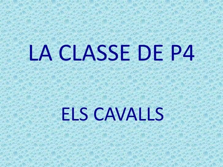 LA CLASSE DE P4<br />ELS CAVALLS<br />