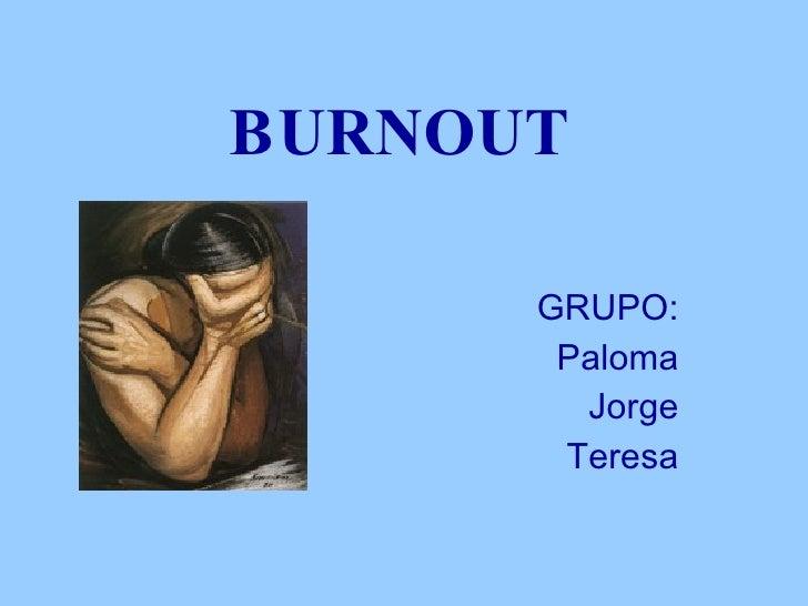 BURNOUT GRUPO: Paloma Jorge Teresa