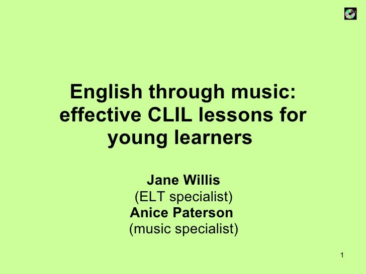 English through music: effective CLIL lessons for young learners   Jane Willis (ELT specialist) Anice Paterson  (music spe...