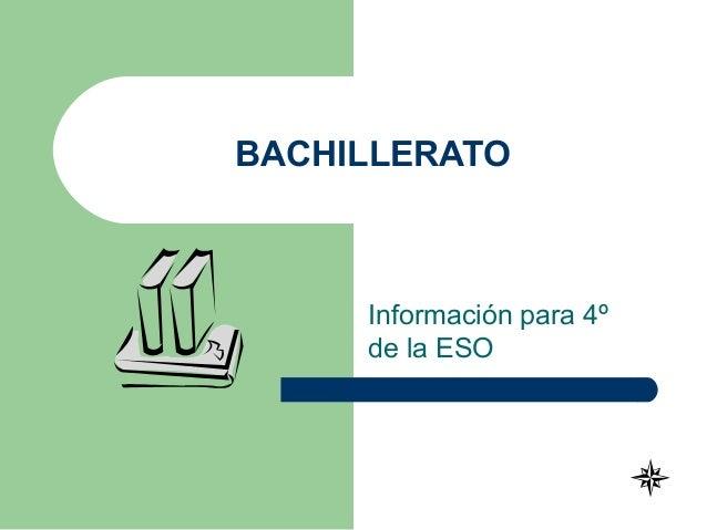 BACHILLERATO Información para 4º de la ESO