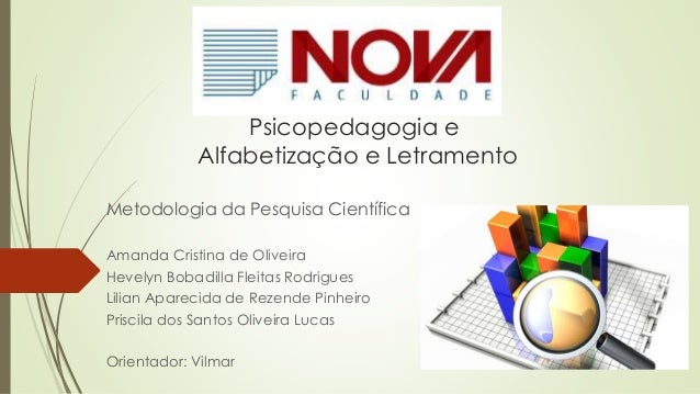 Psicopedagogia e Alfabetização e Letramento Metodologia da Pesquisa Científica Amanda Cristina de Oliveira Hevelyn Bobadil...