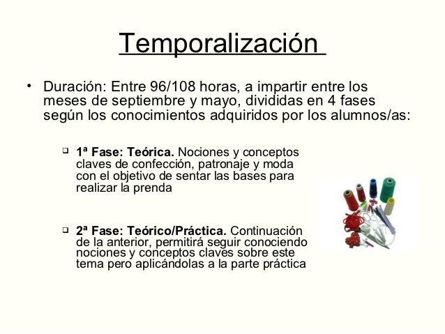 Temporalización   3ª Fase: Práctica. Permitirá al alumnado poner en práctica    toda la teoría aprendida, diseñando y des...