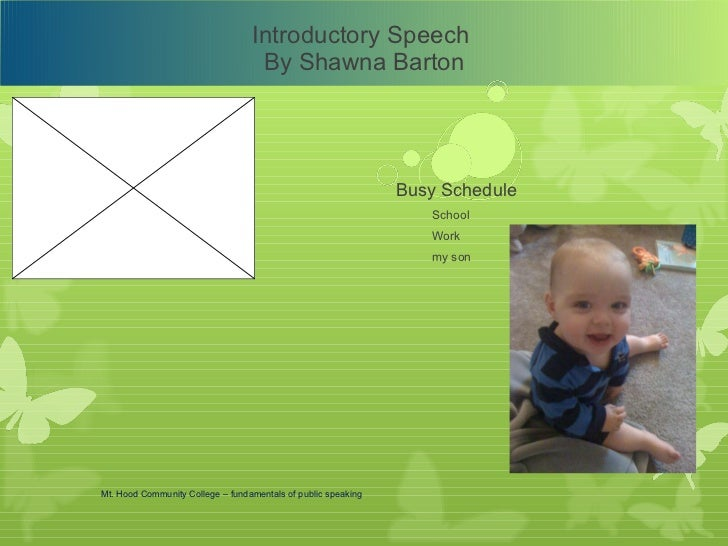 Introductory Speech  By Shawna Barton <ul><li>Busy Schedule </li></ul><ul><li>School </li></ul><ul><li>Work </li></ul><ul>...