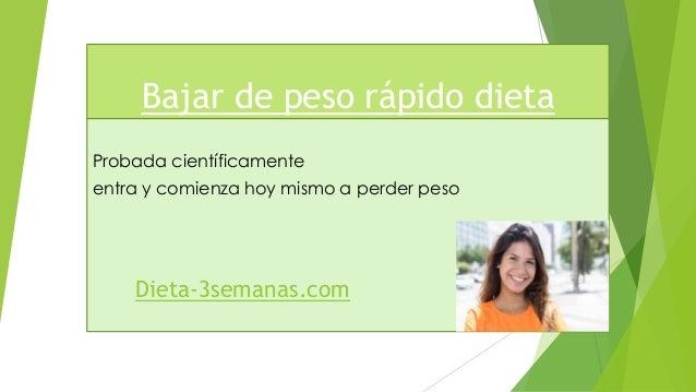 Bajar de peso rápido dieta Probada científicamente entra y comienza hoy mismo a perder peso Dieta-3semanas.com