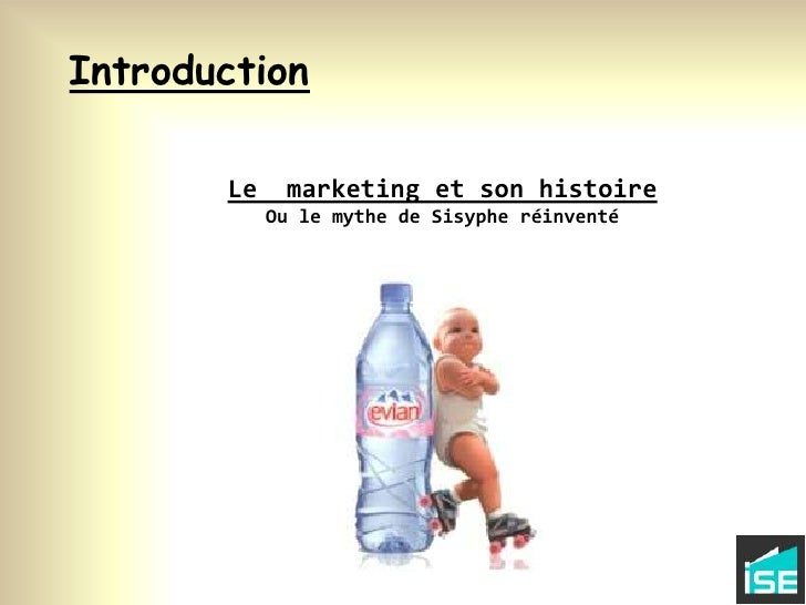 Introduction<br />Le  marketing et son histoire <br />Ou le mythe de Sisyphe réinventé<br />