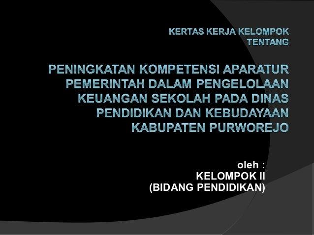 oleh : KELOMPOK II (BIDANG PENDIDIKAN)