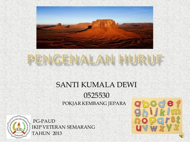 SANTI KUMALA DEWI 0525530 POKJAR KEMBANG JEPARA  PG-PAUD IKIP VETERAN SEMARANG TAHUN 2013