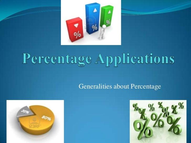 PercentageApplications<br />GeneralitiesaboutPercentage<br />