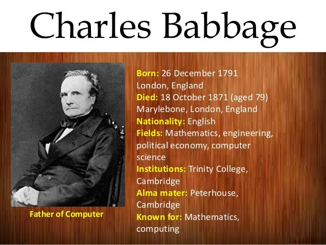 charles babbage the grandfather of computer science Charles babbage  difference engine no 1 (mechanical calculator)  mathematician charles babbage is credited as being one of the forefathers of the  computing era  but the important thing was that the concept of programming  had been.