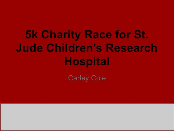 5k Charity Race for St.Jude Childrens Research        Hospital        Carley Cole