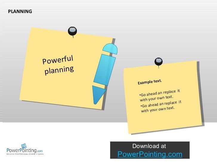 PLANNING Powerful planning <ul><li>Example text. </li></ul><ul><li>Go ahead an replace  it with your own text.   </li></ul...