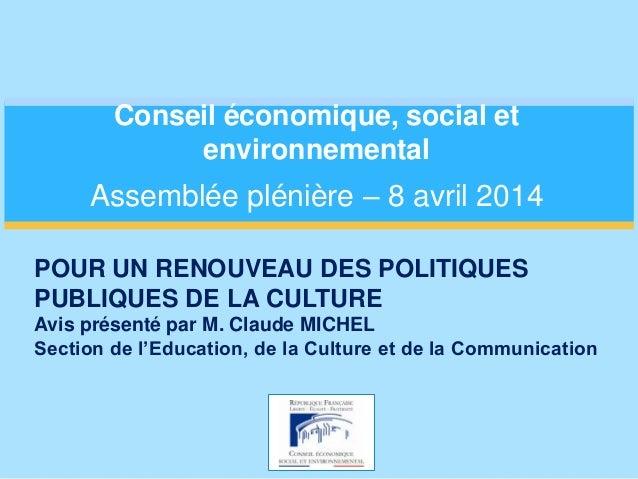 Conseil économique, social et environnemental Assemblée plénière – 8 avril 2014 POUR UN RENOUVEAU DES POLITIQUES PUBLIQUES...