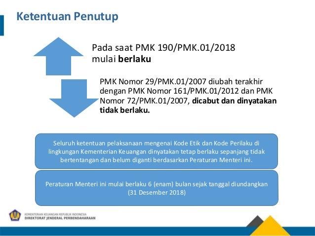 Pada saat PMK 190/PMK.01/2018 mulai berlaku PMK Nomor 29/PMK.01/2007 diubah terakhir dengan PMK Nomor 161/PMK.01/2012 dan ...