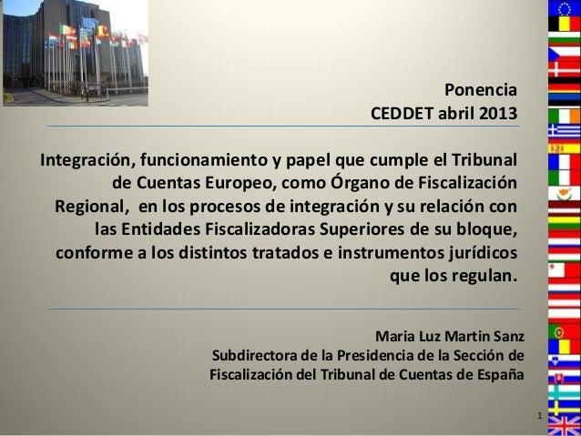 Ponencia                                            CEDDET abril 2013Integración, funcionamiento y papel que cumple el Tri...