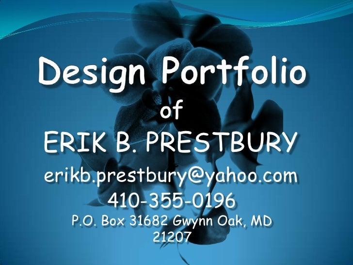 ERIK B. PRESTBURYerikb.prestbury@yahoo.com       410-355-0196  P.O. Box 31682 Gwynn Oak, MD              21207