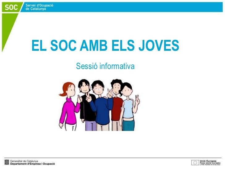 EL SOC AMB ELS JOVES      Sessió informativa