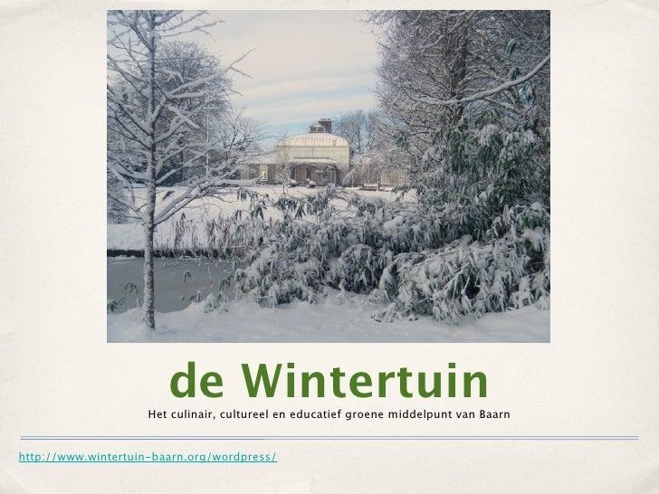 de Wintertuin                      Het culinair, cultureel en educatief groene middelpunt van Baarn   http://www.wintertui...