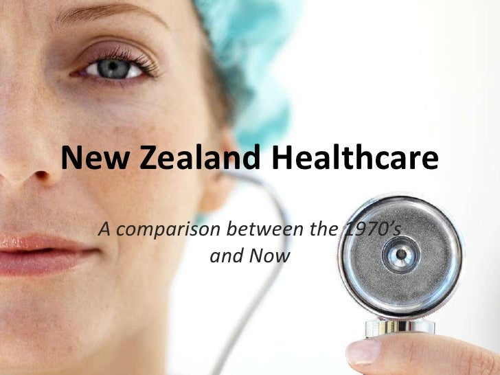 New Zealand Healthcare   A comparison between the 1970's              and Now