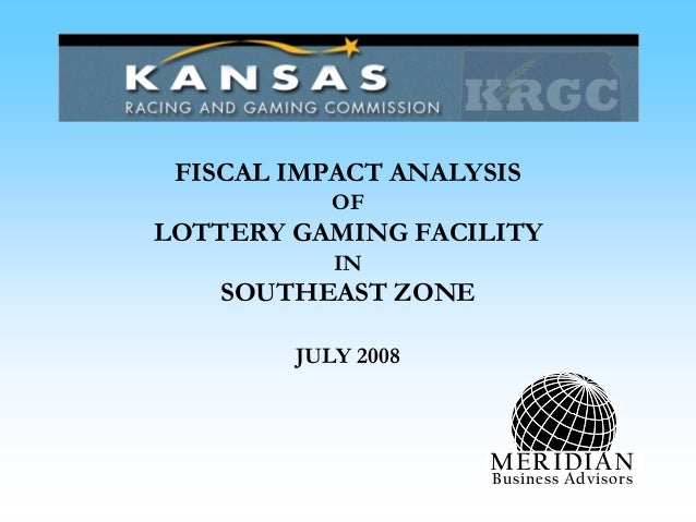 FISCAL IMPACT ANALYSIS OF LOTTERY GAMING FACILITY IN SOUTHEAST ZONE JULY 2008 MERIDIAN Business Advisors