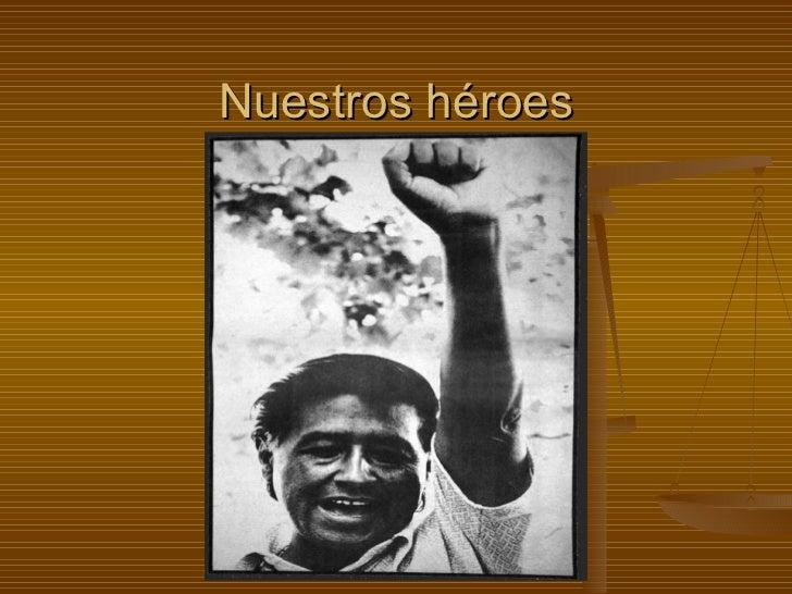 Nuestros héroes