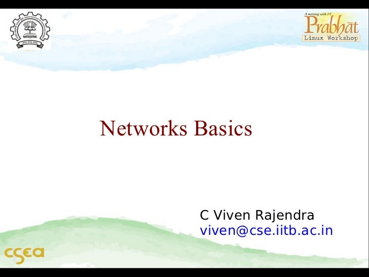 Networks Basics         C Viven Rajendra         viven@cse.iitb.ac.in